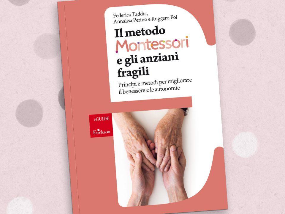 Libro Il Metodo Montessori e gli anziani fragili